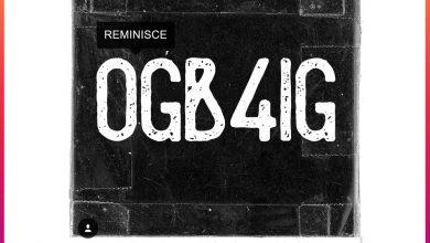 Reminisce cover 390x220 - Reminisce - OGB4IG (Prod. by Sarz)