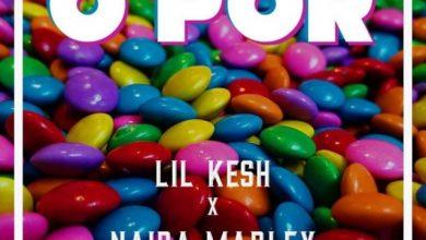 Photo of Lil Kesh x Naira Marley – O Por (Prod. by Young John)