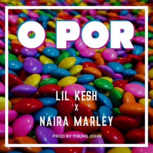 Lil Kesh 8 1 e1570825809583 500x500 - Lil Kesh x Naira Marley - O Por (Prod. by Young John)