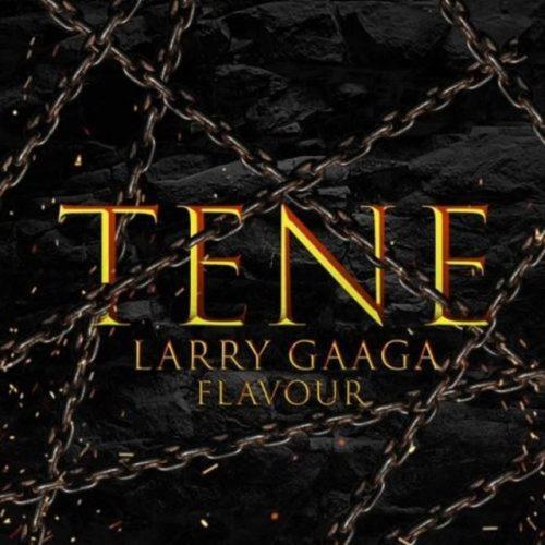 larry Gaaga artwork 500x500 - Larry Gaaga ft. Flavour - Tene (Prod. by Da Piano)