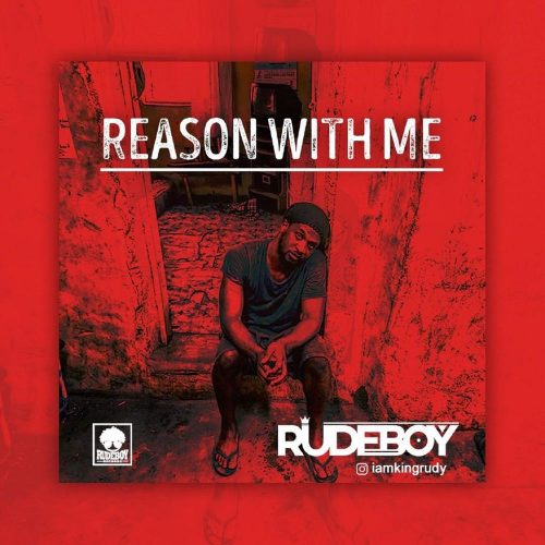 reason with me 500x500 - Rudeboy - Reason with me