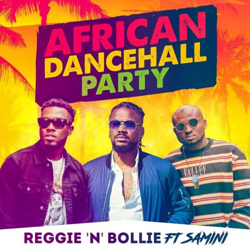 African Dancehall Party artwork 500x500 - Reggie 'N' Bollie ft. Samini - African Dancehall Party