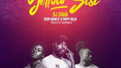Photo of DJ Sawa ft. Deon Boakye & Pappy Kojo – Yellow Sisi (Prod. by TubhaniMusik)