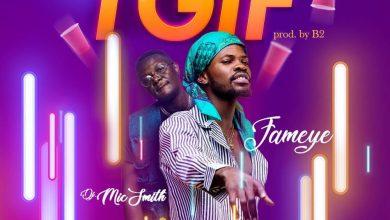 Photo of Fameye ft. DJ Mic Smith – TGIF (Prod. by B2)