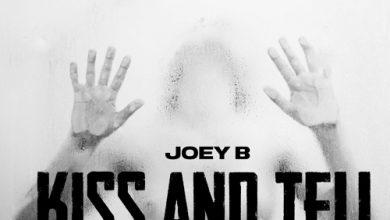 Photo of Joey B – Kiss And Tell (Prod. by Altranova)
