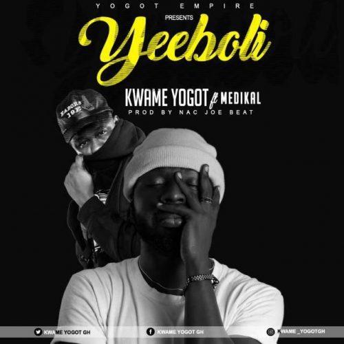 Kwame Yogot – Yeeboli 500x500 - Kwame Yogot ft. Medikal - Yeeboli (Prod. by by Nacjoe Beatz)