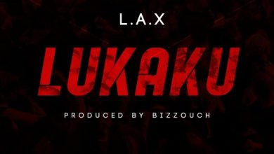 Photo of L.A.X – Lukaku (Prod. by Bizzouch)