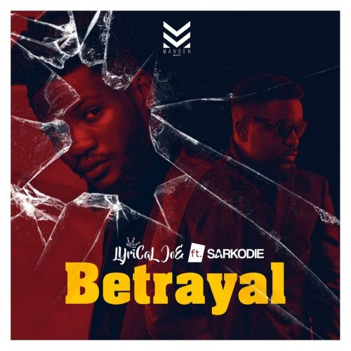 Lyrical joe sarkodie 500x500 - Lyrical Joe ft. Sarkodie - Betrayal