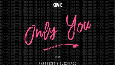 Photo of Kuvie ft. Phronesis & Suzz Blaqq – Only You (Prod. by Kuvie)