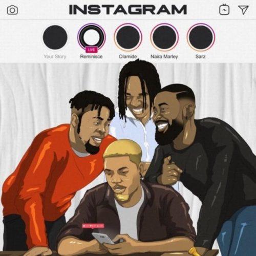 Reminisce instagram 500x500 - Reminisce ft. Olamide, Naira Marley & Sarz - Instagram
