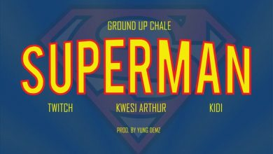 Photo of Ground Up Chale ft Twitch, Kwesi Arthur & KiDi – Superman (Prod. by Yung D3mz)