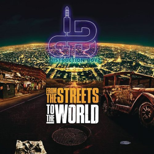 distruc 500x500 - Distruction Boyz – From the Streets to the World (Full Album)