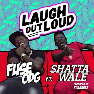 fuse shatta - Fuse ODG ft. Shatta Wale - Laugh Out Loud