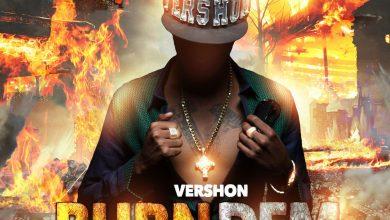 Photo of Vershon – Burn Dem (1000 RPM Riddim)