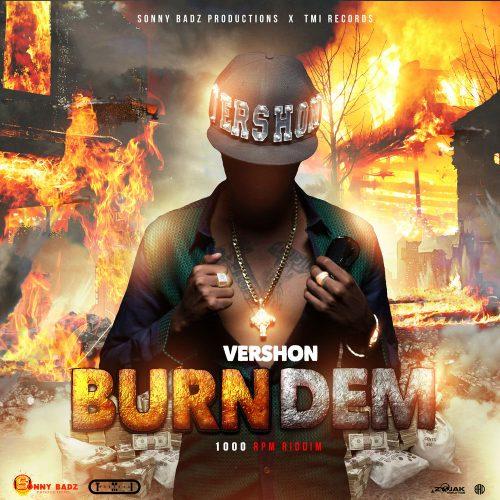 vershon burn 500x500 - Vershon - Burn Dem (1000 RPM Riddim)