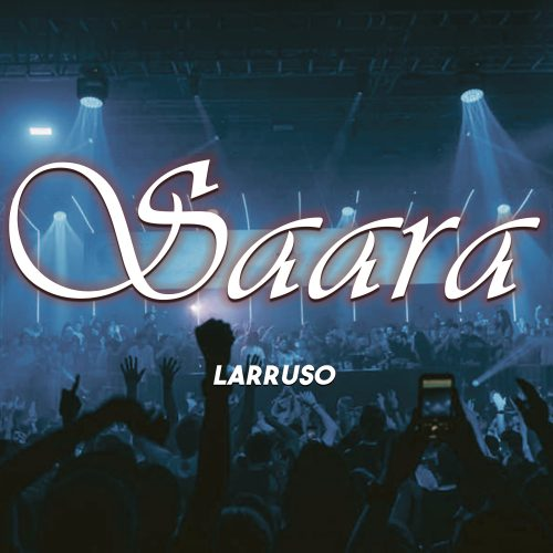 Saara Digital 500x500 - Larruso - Saara (Prod. by Skito Beatz)