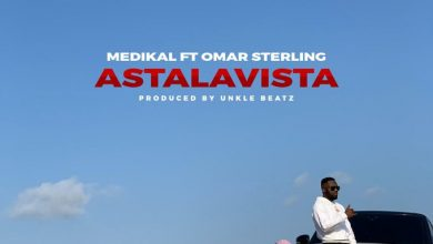 medikal omar sterling 390x220 - Medikal ft Omar Sterling - Astalavista (Prod. by Unklebeatz)