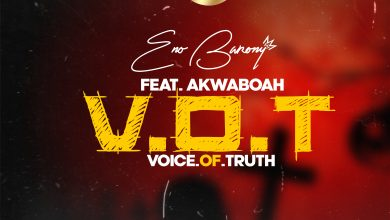 Eno Barony V.O.T Ft Akwaboah V.O. 1 390x220 - Eno Barony ft. Akwaboah - Voice Of Truth (Prod. by Apya)