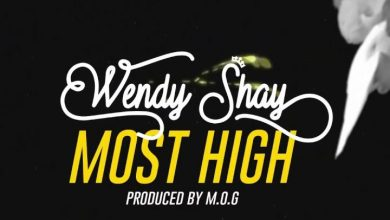 Wendy shay most 390x220 - Wendy Shay - Most High (Prod. by MOGBeatz)
