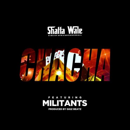 chacha 500x500 - Shatta Wale ft. SM Militants - Chacha (Prod. by Gigzbeatz)