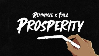 Photo of Reminisce ft. Falz – Prosperity