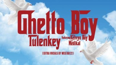 Photo of Tulenkey ft. Kelvyn Boy & Medikal – Ghetto Boy (Prod. by Philip Martin & Console Chroniz)