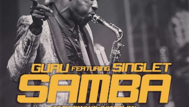 Photo of Guru ft Singlet – Samba (Sax Version) (Prod. by Mizter Okyere)