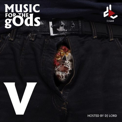 Music For The gOds 5 500x500 - DJ Lord - Music For The gOds (EP. 5)