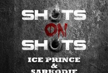 shots on shots 1  220x150 - Ice Prince x Sarkodie - Shots On Shots (Prod. by Chopstix)