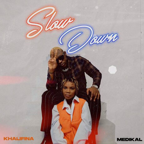 slow down - Khalifina ft. Medikal - Slow Down (Prod. by Yung D3mz)