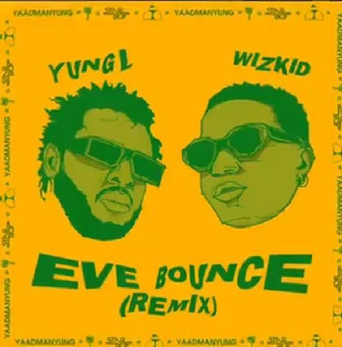 Bounce Cover 493x500 - Yung L - Eve Bounce (Remix) ft. Wizkid