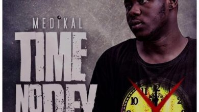 Medikal time nodey 390x220 - Medikal - Time No Dey (Prod. by UnkleBeatz)