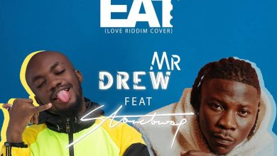 Mr. Drew - Eat ft. Stonebwoy