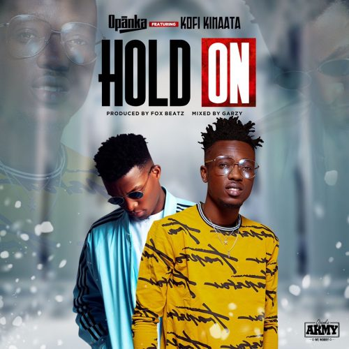 Opanka Kinaata 500x500 - Opanka ft Kofi Kinaata - Hold On