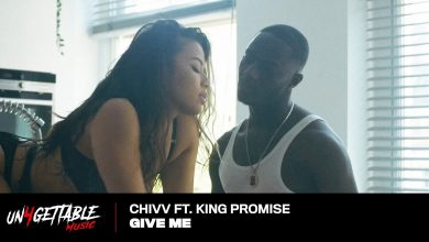 give me video 390x220 - Chivv - Give Me ft. King Promise (Official Video)
