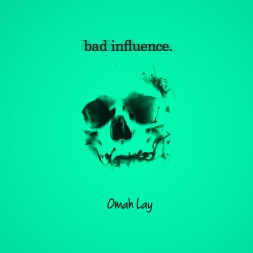 Omah lay bad 500x500 - Omah Lay - Bad Influence