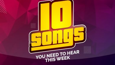 08c8fbf9 5007 4ad3 b700 f94059a952ca 390x220 - Playlist : 10 Songs You Need To Hear This Week (Week 22)