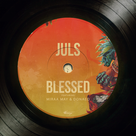 Juls Blessed cover art - Juls - Blessed ft. Miraa May & Donae'o