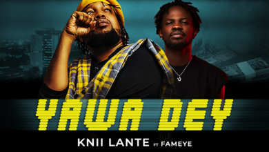 Photo of Knii Lante – Yawa Dey ft. Fameye