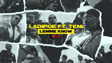 lapidoe 390x220 - Ladipoe - Lemme Know (Remix) ft. Teni