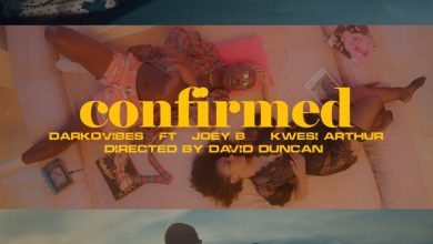 Photo of Darkovibes – Confirmed ft. Kwesi Arthur & Joey B (Official Video)