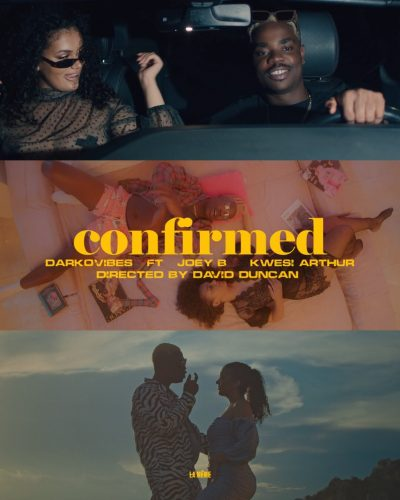 Darkovibes Confirmed 400x500 - Darkovibes, Kwesi Arthur and Joey B get entangled in a love web in new video  for 'Confirmed'