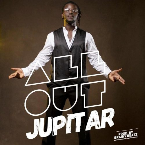Jupitar all out 500x500 - Jupitar - All Out (Prod. by BrainyBeatz)