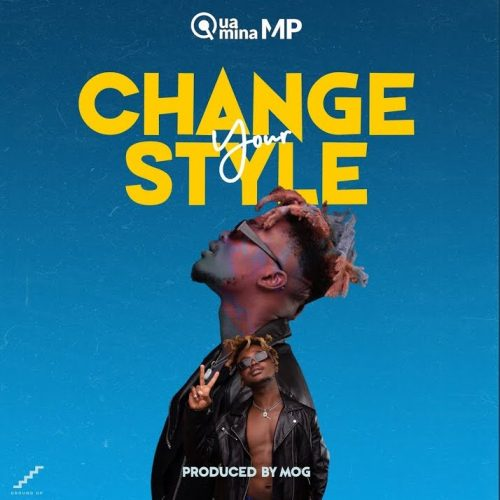 Quamina Mp change your style cover art 500x500 - Quamina Mp - Change Your Style (Prod. by MOG)