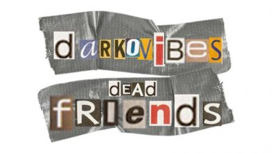 Dead Friends 390x220 - Darkovibes - Dead Friends