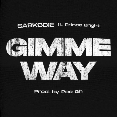 Gimme Way 500x500 - Sarkodie - Gimme Way ft. Prince Bright
