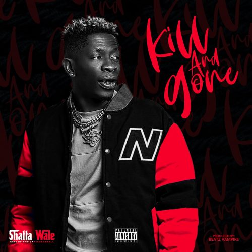 Kill and Gone 500x500 - Shatta Wale - Kill And Gone