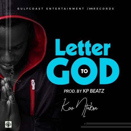 Letter To God 500x500 - Koo Ntakra - Letter To God (Prod. by KP Beatz)
