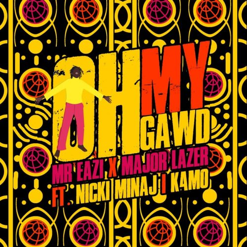 Oh My 500x500 - Mr. Eazi Releases Star-studded Song 'Oh My Gawd' Featuring Major Lazer , Nicki Minaj & K4MO