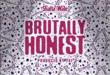Photo of Shatta Wale – Brutally Honest (Prod. by YGF)